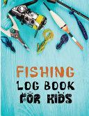 Fishing Log Book for Kids