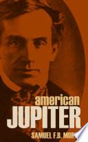 American Jupiter: Letters and Journals of Samuel F.B. Morse (Vol. I & II)