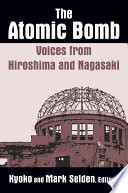 The Atomic Bomb  Voices from Hiroshima and Nagasaki