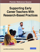 Supporting Early Career Teachers With Research Based Practices