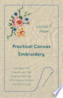 Practical Canvas Embroidery A Handbook With Diagrams And Scale Drawings Taken From Xviith Century Samplers And Other Sources