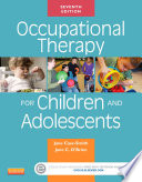 """Occupational Therapy for Children and Adolescents E-Book"" by Jane Case-Smith, Jane Clifford O'Brien"