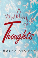 A Whirlwind Of Thoughts