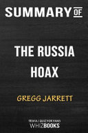 Summary of the Russia Hoax  The Illicit Scheme to Clear Hillary Clinton and Frame Donald Trump  Trivia Quiz for Fans