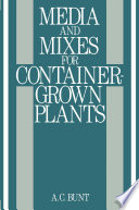 Media and Mixes for Container Grown Plants