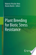 Plant Breeding for Biotic Stress Resistance