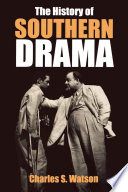 The History of Southern Drama