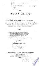 The Indian Chief  Or Tokeah and the White Rose Book