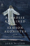 Paradise Regained  Samson Agonistes  and the Complete Shorter Poems