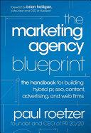 The Marketing Agency Blueprint: The Handbook for Building Hybrid PR, ...