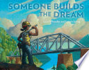 Someone Builds the Dream