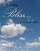 Finding Bliss in a Complex World
