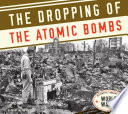 Dropping of the Atomic Bombs Book PDF