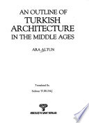 An Outline of Turkish Architecture in the Middle Ages