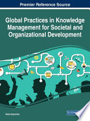 Global Practices in Knowledge Management for Societal and Organizational Development