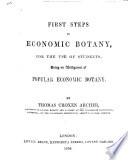 First Steps in Economic Botany  for the Use of Students