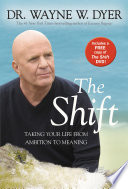 """The Shift"" by Dr. Wayne W. Dyer"