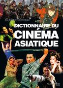 Pdf Dictionnaire du cinéma asiatique Telecharger