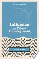 Influence in Talent Development