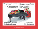 Teaching Little Fingers to Play Christmas Favorites Book