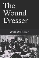 The Wound Dresser Walt Whitman