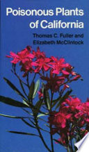 """""""Poisonous Plants of California"""" by Thomas C. Fuller, Elizabeth May McClintock"""