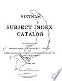 Vietnam Subject Index Catalog