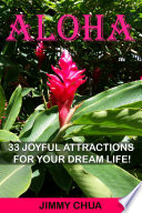 Aloha 33 Joyful Attractions For Your Dream Life  Book PDF