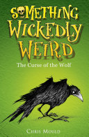Something Wickedly Weird: 4: The Curse of the Wolf Pdf/ePub eBook