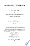 The Grace of the Ministry Considered as a Divine Gift of Uninterrupted Transmission and Two fold Character Book