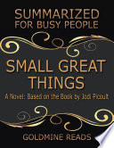 Small Great Things   Summarized for Busy People  A Novel  Based on the Book by Jodi Picoult