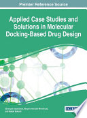 Applied Case Studies and Solutions in Molecular Docking-Based Drug Design