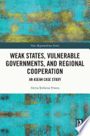 Weak States, Vulnerable Governments, and Regional Cooperation