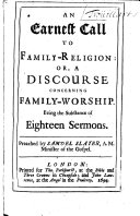 Pdf An Earnest Call To Family-Religion: Or, A Discourse Concerning Family-Worship