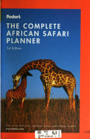 Fodor s the Complete African Safari Planner