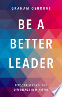 Be A Better Leader  : Personality Type and Difference in Ministry