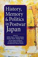 History, Memory, and Politics in Postwar Japan