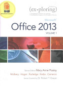 Exploring Microsoft Office 2013, Volume 1, Technology in Action, Complete and Myitlab with Etext and Access Card