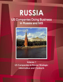Russia  US Companies Doing Business in Russia and NIS Volume 1 US Companies in Russia  Strategic Information and Contacts