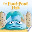 The Pout Pout Fish