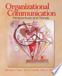 """Organizational Communication: Perspectives and Trends"" by Michael J. Papa, Tom D. Daniels, Barry K. Spiker"
