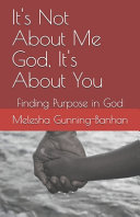 It s Not About Me God  It s About You Book