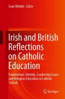 Irish and British Reflections on Catholic Education