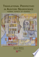 Translational Perspectives in Auditory Neuroscience Book