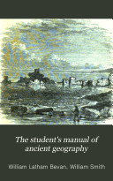 The Student s Manual of Ancient Geography