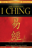 The Complete I Ching     10th Anniversary Edition