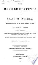 The Revised Statutes Of The State Of Indiana Adopted And Enacted By The General Assembly At Their Twenty Secon Session