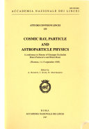 Cosmic Ray Particle And Astroparticle Physics