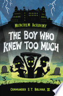 Munchem Academy, Book 1: The Boy Who Knew Too Much