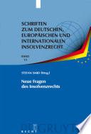 Neue Fragen des Insolvenzrechts  : Insolvenzrechtliches Symposium der Hanns-Martin Schleyer-Stiftung in Kiel 8./9. Juni 2007